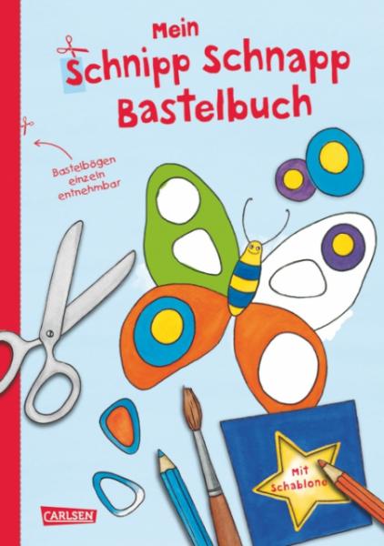Mein Schnipp Schnapp Bastelbuch - an die Schere fertig los ...
