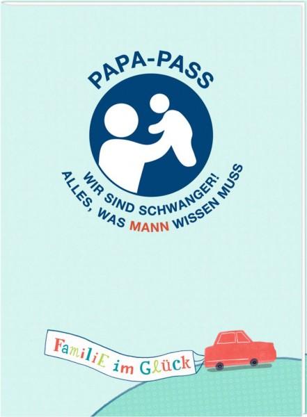 Papa-Pass - Wir sind schwanger! Alles, was Mann wissen muss